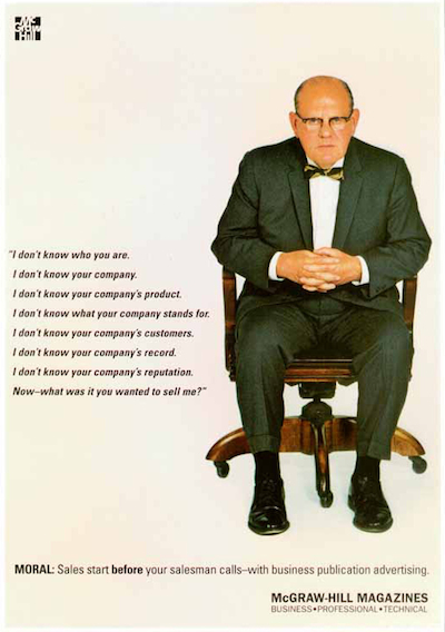 "In 1958 McGraw-Hill published the famous ""man in the chair ad."" This iconic image served as the rallying cry for decades of business-to-business marketing."